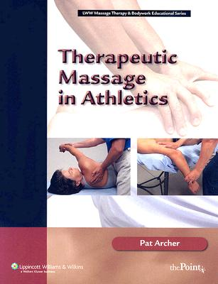 Therapeutic Massage in Athletics By Archer, Pat